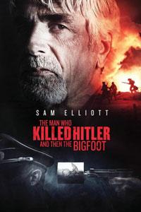 Человек, который убил Гитлера и затем снежного человека (2018)